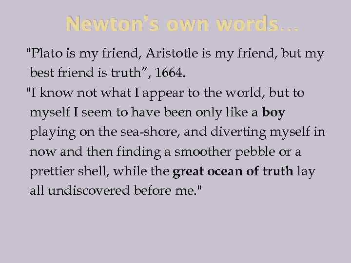 Newton's own words…
