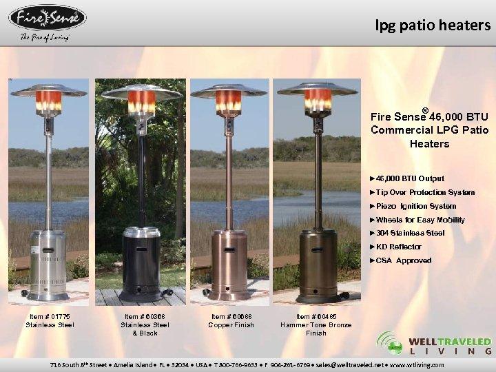 lpg patio heaters ® Fire Sense 46, 000 BTU Commercial LPG Patio Heaters ►