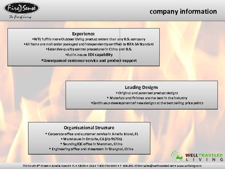 company information Experience WTL fulfills more Outdoor Living product orders than any U. S.