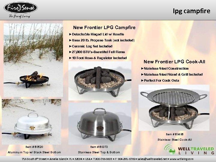 lpg campfire New Frontier LPG Campfire ►Detachable Hinged Lid w/ Handle ►Uses 20 lb.