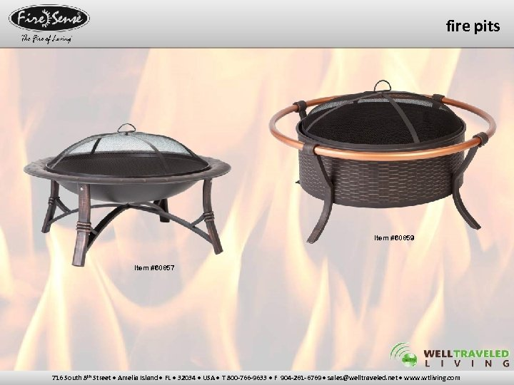 fire pits Item #60859 Item #60857 716 South 8 th Street • Amelia Island