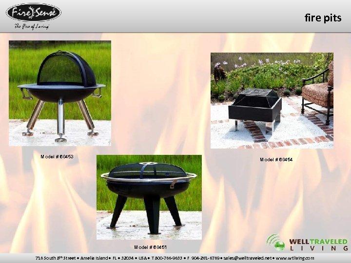 fire pits Model # 60453 Model # 60454 Model # 60451 716 South 8