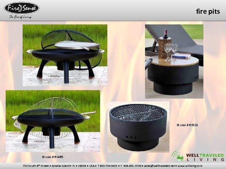 fire pits Model # 60532 Model # 60465 716 South 8 th Street •