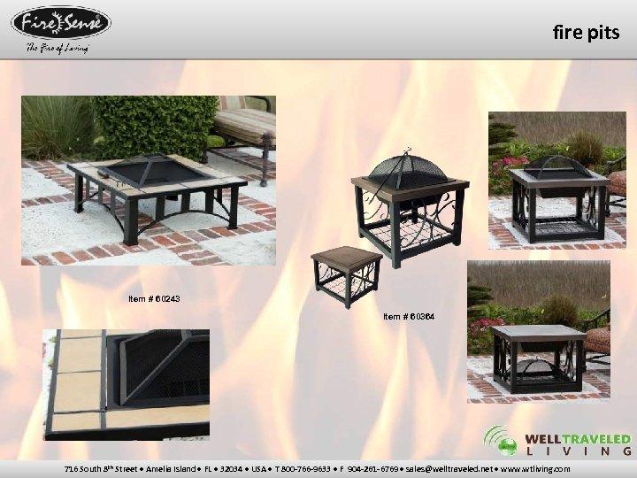 fire pits Item # 60243 Item # 60364 716 South 8 th Street •