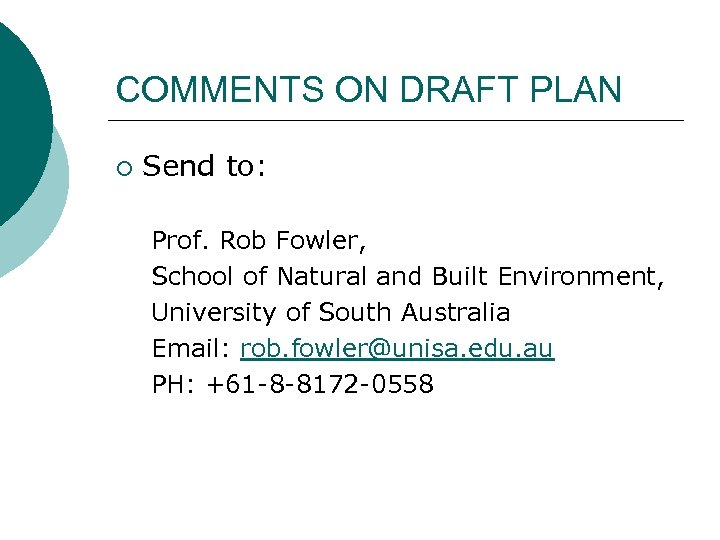 COMMENTS ON DRAFT PLAN ¡ Send to: Prof. Rob Fowler, School of Natural and