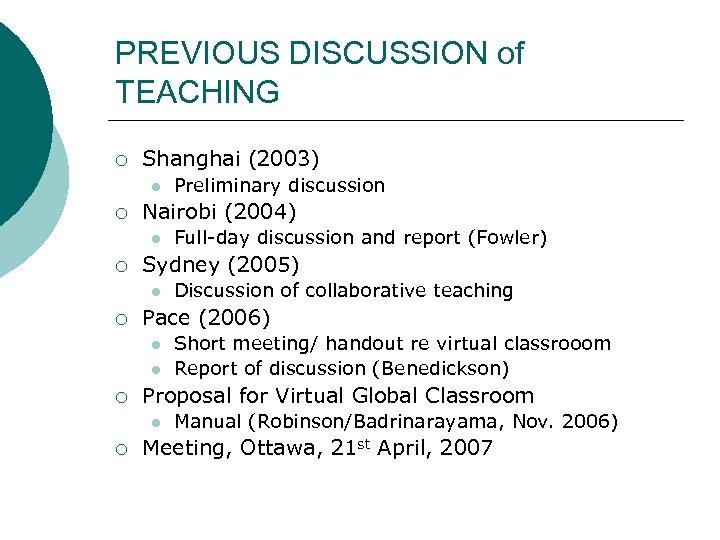 PREVIOUS DISCUSSION of TEACHING ¡ Shanghai (2003) l ¡ Nairobi (2004) l ¡ l