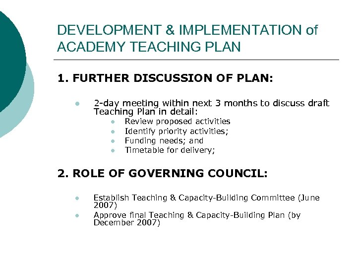 DEVELOPMENT & IMPLEMENTATION of ACADEMY TEACHING PLAN 1. FURTHER DISCUSSION OF PLAN: l 2