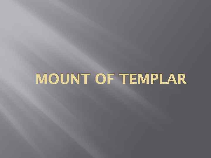 MOUNT OF TEMPLAR