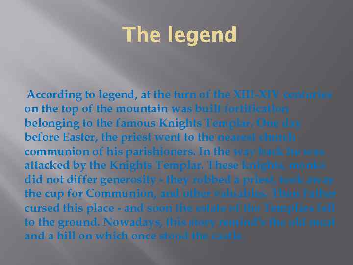 The legend According to legend, at the turn of the XIII-XIV centuries on the
