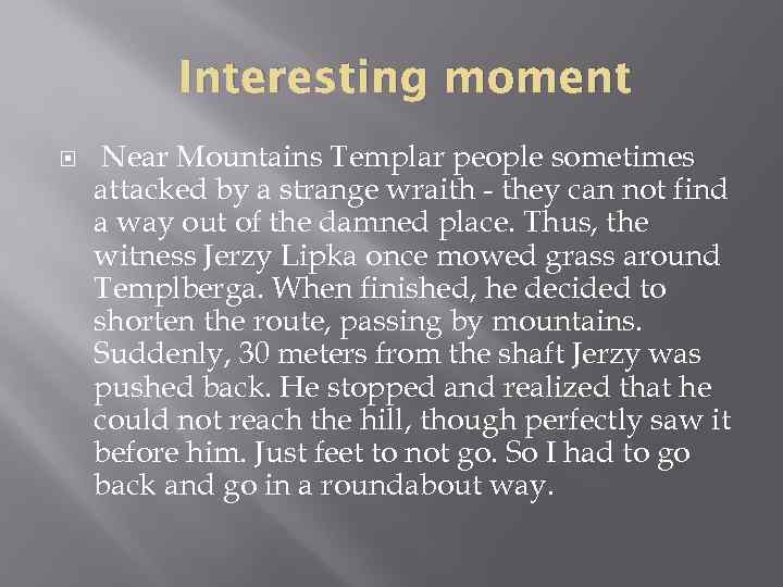 Interesting moment Near Mountains Templar people sometimes attacked by a strange wraith - they