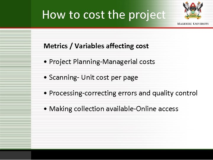 How to cost the project Metrics / Variables affecting cost • Project Planning-Managerial costs