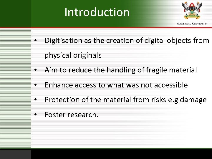 Introduction • Digitisation as the creation of digital objects from physical originals • Aim