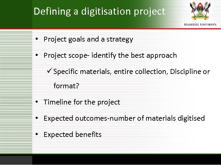 Defining a digitisation project • Project goals and a strategy • Project scope- identify