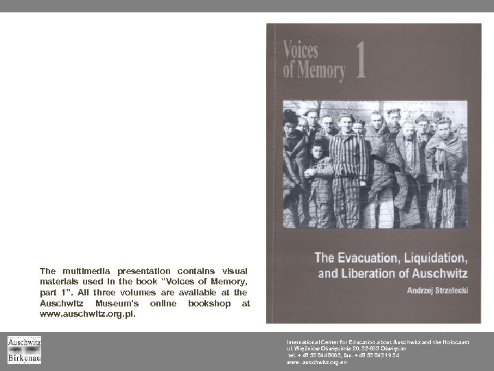 "The multimedia presentation contains visual materials used in the book ""Voices of Memory, part"