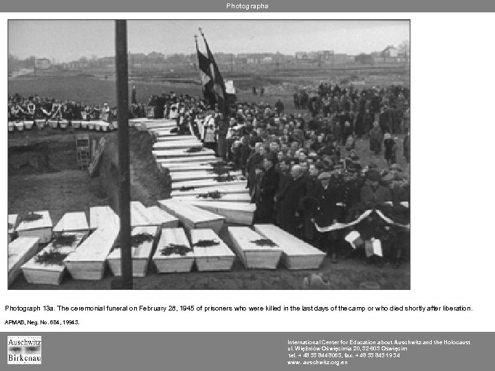 Photographs Photograph 13 a. The ceremonial funeral on February 28, 1945 of prisoners who