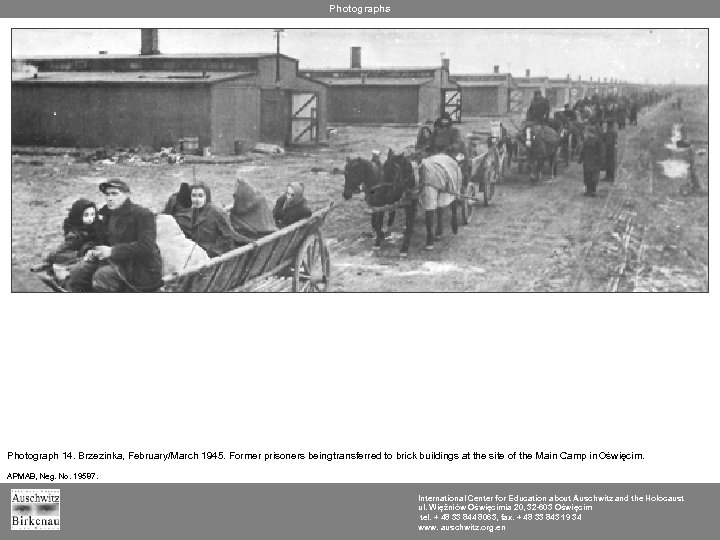 Photographs Photograph 14. Brzezinka, February/March 1945. Former prisoners being transferred to brick buildings at