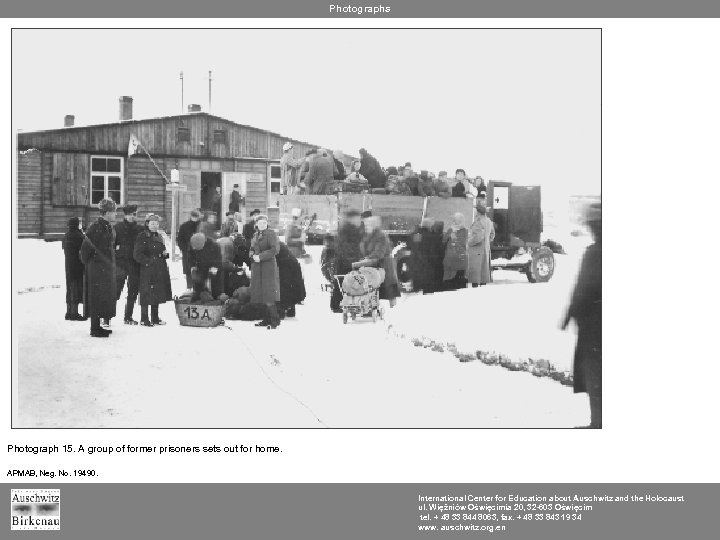 Photographs Photograph 15. A group of former prisoners sets out for home. APMAB, Neg.