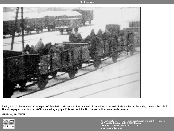 Photographs Photograph 2. An evacuation transport of Auschwitz prisoners at the moment of departure