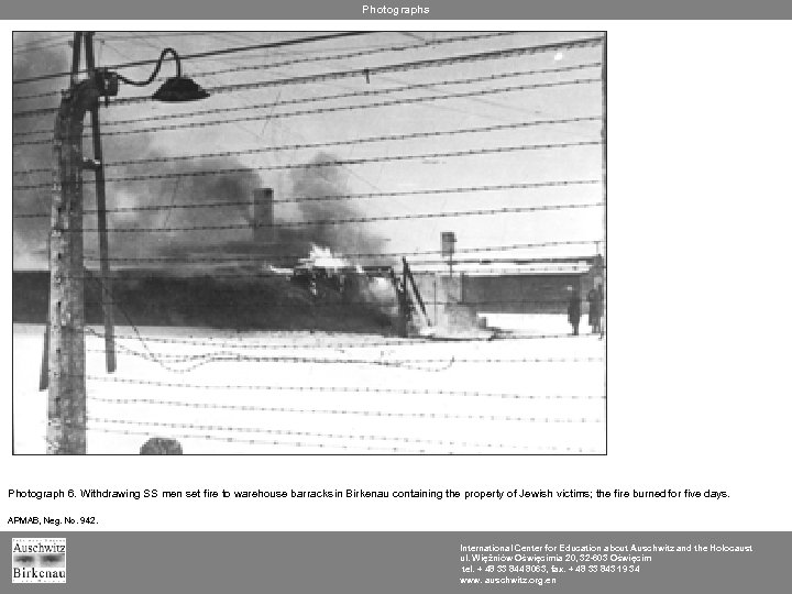 Photographs Photograph 6. Withdrawing SS men set fire to warehouse barracks in Birkenau containing