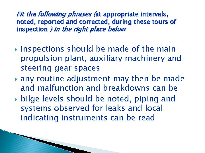 Fit the following phrases (at appropriate intervals, noted, reported and corrected, during these tours
