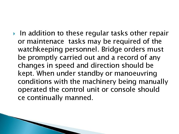 In addition to these regular tasks other repair or maintenace tasks may be