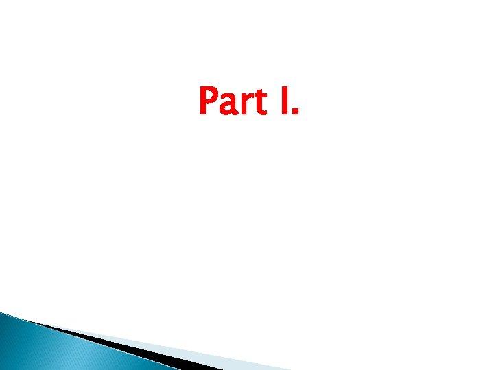 Part I.