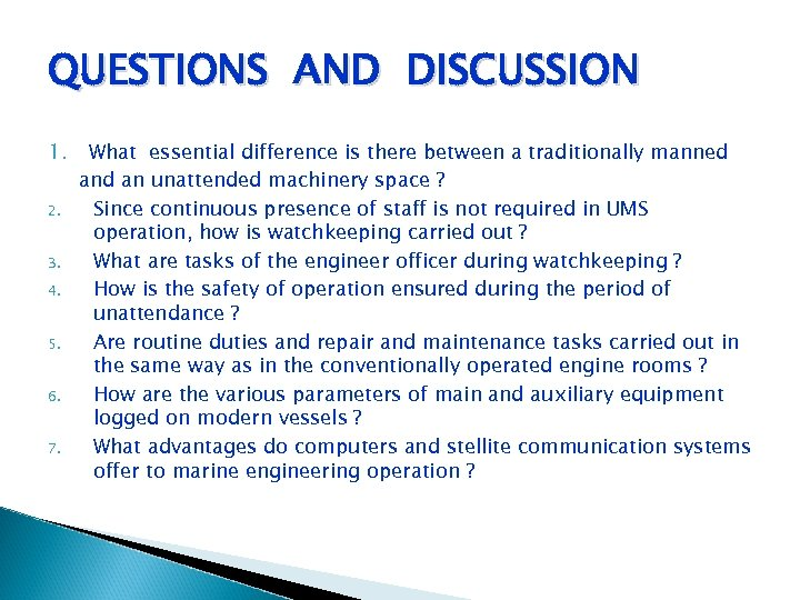 QUESTIONS AND DISCUSSION 1. What essential difference is there between a traditionally manned an