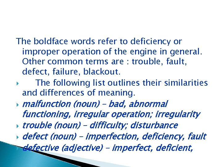 The boldface words refer to deficiency or improperation of the engine in general. Other