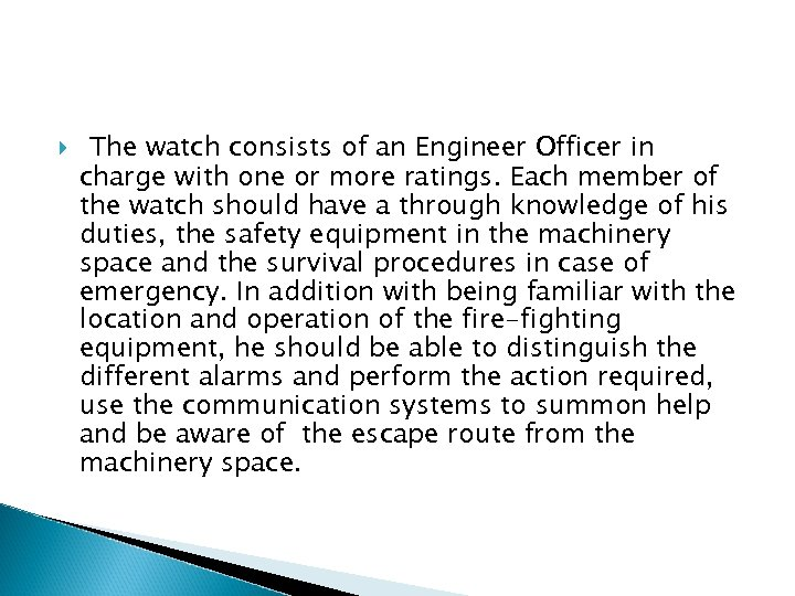 The watch consists of an Engineer Officer in charge with one or more