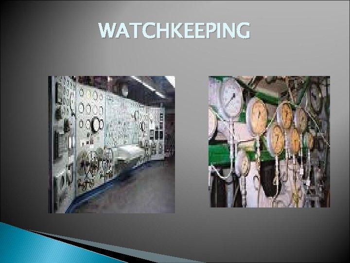 WATCHKEEPING