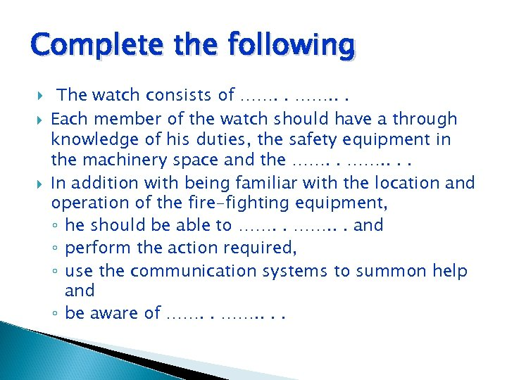 Complete the following The watch consists of ……. . . Each member of the