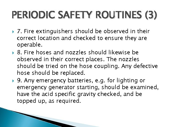 PERIODIC SAFETY ROUTINES (3) 7. Fire extinguishers should be observed in their correct location