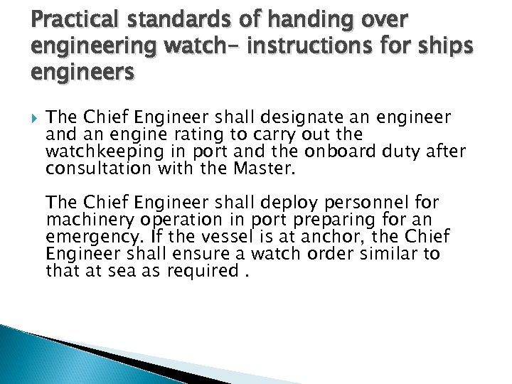 Practical standards of handing over engineering watch- instructions for ships engineers The Chief Engineer