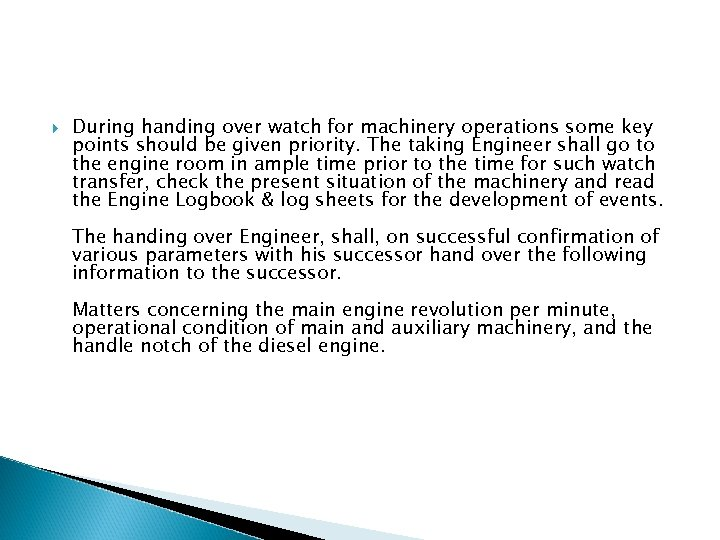 During handing over watch for machinery operations some key points should be given