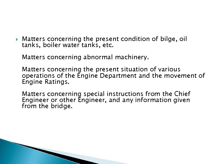 Matters concerning the present condition of bilge, oil tanks, boiler water tanks, etc.
