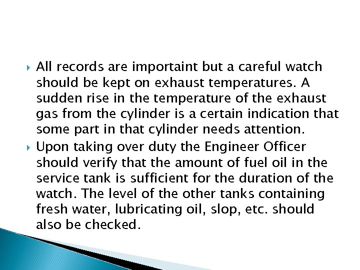 All records are importaint but a careful watch should be kept on exhaust