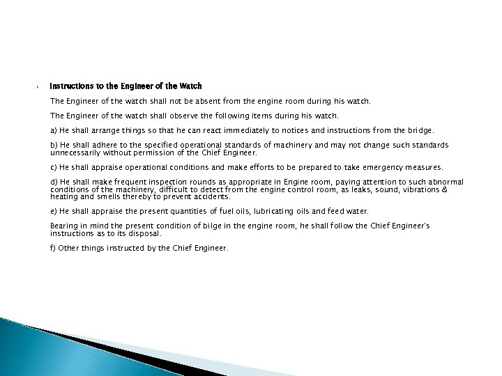 Instructions to the Engineer of the Watch The Engineer of the watch shall