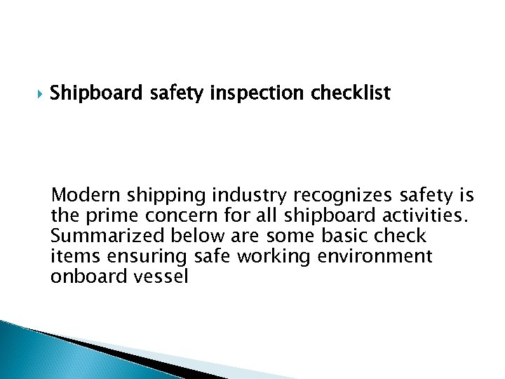 Shipboard safety inspection checklist Modern shipping industry recognizes safety is the prime concern