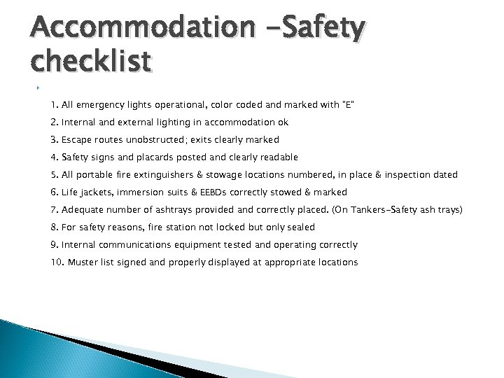 Accommodation -Safety checklist 1. All emergency lights operational, color coded and marked with