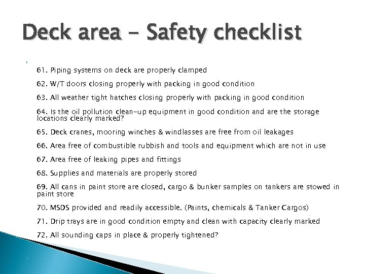 Deck area - Safety checklist 61. Piping systems on deck are properly clamped 62.