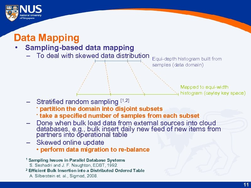 Data Mapping • Sampling-based data mapping – To deal with skewed data distribution Equi-depth