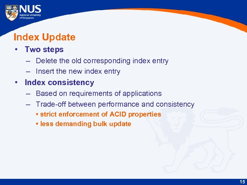 Index Update • Two steps – Delete the old corresponding index entry – Insert
