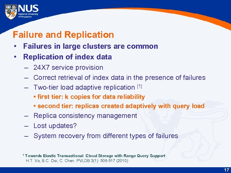 Failure and Replication • Failures in large clusters are common • Replication of index