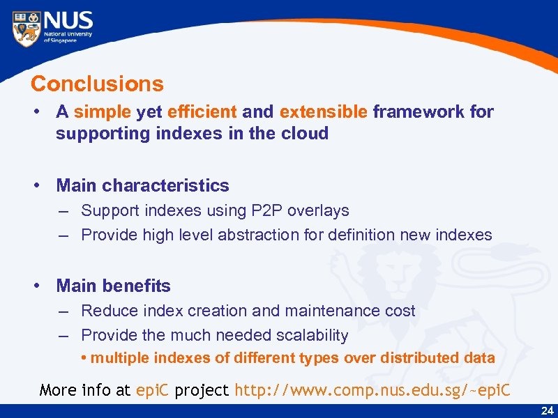 Conclusions • A simple yet efficient and extensible framework for supporting indexes in the