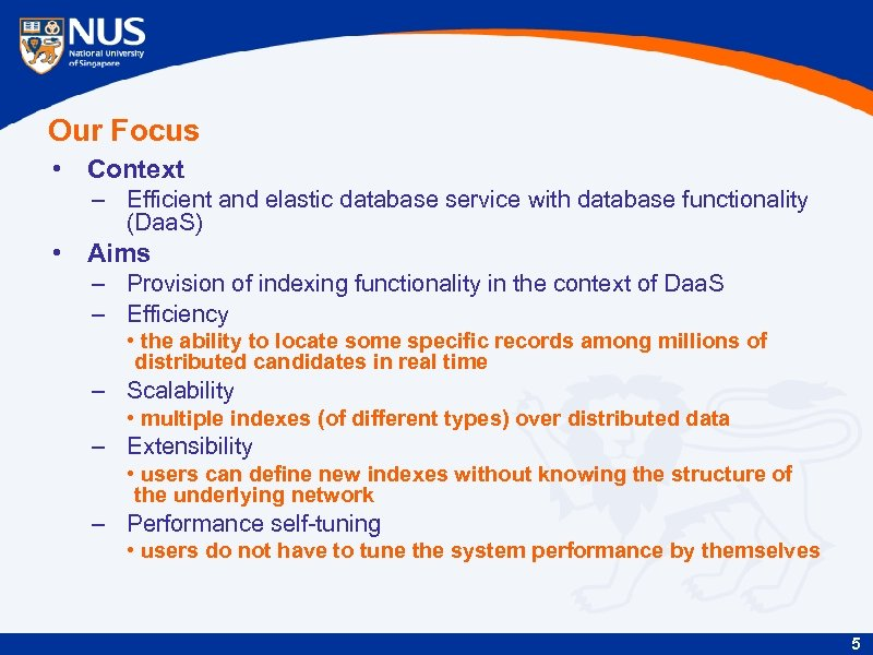 Our Focus • Context – Efficient and elastic database service with database functionality (Daa.