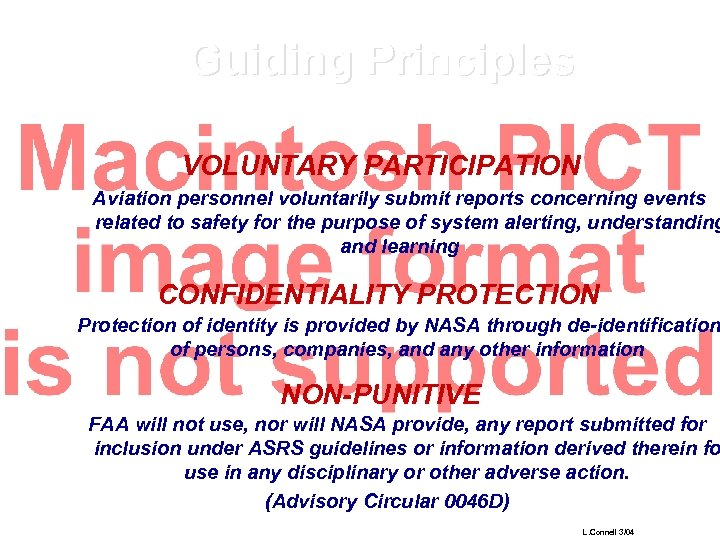 Guiding Principles VOLUNTARY PARTICIPATION Aviation personnel voluntarily submit reports concerning events related to safety