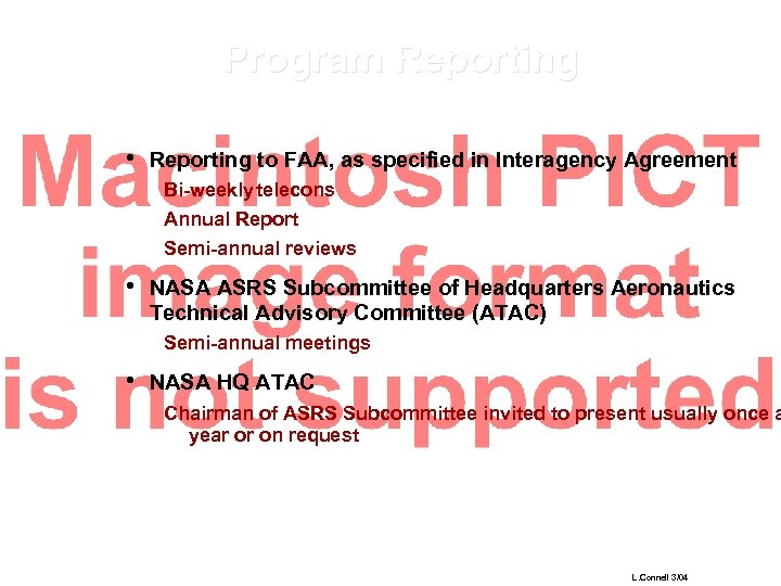 Program Reporting • Reporting to FAA, as specified in Interagency Agreement Bi-weekly telecons Annual