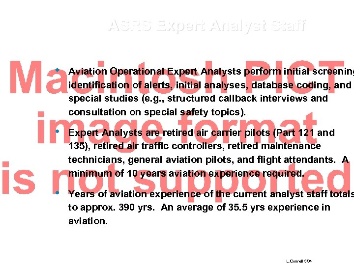 ASRS Expert Analyst Staff • Aviation Operational Expert Analysts perform initial screening identification of