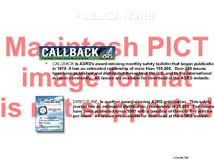 PUBLICATIONS • CALLBACK is ASRS's award-winning monthly safety bulletin that began publication in 1979.