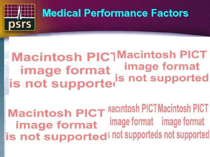 Medical Performance Factors
